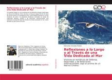 Bookcover of Reflexiones a lo Largo y al Través de una Vida Dedicada al Mar