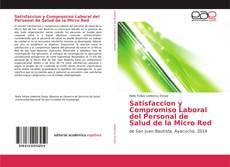 Обложка Satisfaccion y Compromiso Laboral del Personal de Salud de la Micro Red