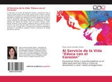"""Bookcover of Al Servicio de la Vida """"Educa con el Corazón"""""""