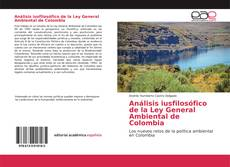 Bookcover of Análisis iusfilosófico de la Ley General Ambiental de Colombia