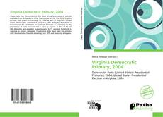 Bookcover of Virginia Democratic Primary, 2004