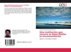 Bookcover of Una institución que recorre la Edad Media: la encomendación