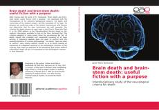 Portada del libro de Brain death and brain-stem death: useful fiction with a purpose