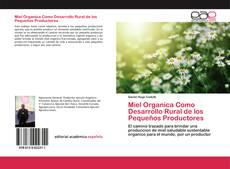 Bookcover of Miel Organica Como Desarrollo Rural de los Pequeños Productores