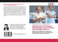 Portada del libro de Satisfacción del Equipo Odontológico en el Centro Odontológico Macul