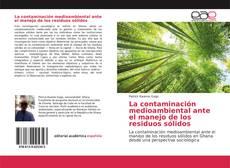 Portada del libro de La contaminación medioambiental ante el manejo de los residuos sólidos