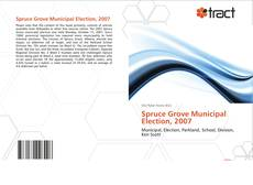 Bookcover of Spruce Grove Municipal Election, 2007