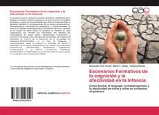 Bookcover of Escenarios Formativos de la cognición y la afectividad en la Infancia