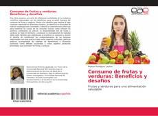 Consumo de frutas y verduras: Beneficios y desafíos kitap kapağı