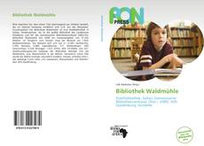 Buchcover von Bibliothek Waldmühle