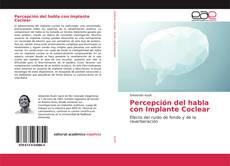 Bookcover of Percepción del habla con Implante Coclear