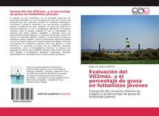 Bookcover of Evaluación del VO2máx. y el porcentaje de grasa en futbolistas jóvenes