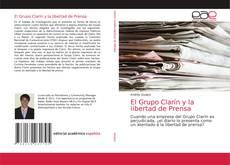 Bookcover of El Grupo Clarín y la libertad de Prensa