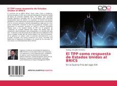 Portada del libro de El TPP como respuesta de Estados Unidos al BRICS