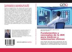 Borítókép a  Fundamentos y conceptos de la IRM para médicos y veterinarios clínicos - hoz