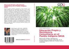 Copertina di Educación Propia y Resistencia Comunitaria en el Pueblo Indígena NASA