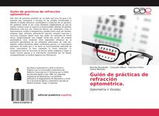 Copertina di Guión de prácticas de refracción optométrica.