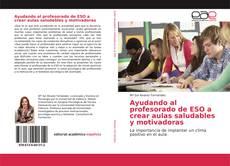 Portada del libro de Ayudando al profesorado de ESO a crear aulas saludables y motivadoras