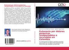 Borítókép a  Eutanasia por dolores psíquicos insoportables e incurables en Colombia - hoz
