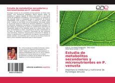 Bookcover of Estudio de metabolitos secundarios y micronutrientes en P. venusta