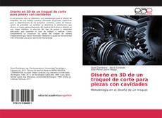Portada del libro de Diseño en 3D de un troquel de corte para piezas con cavidades