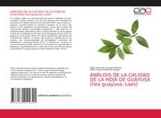 Buchcover von ANÁLISIS DE LA CALIDAD DE LA HOJA DE GUAYUSA (Ilex guayusa, Loes)
