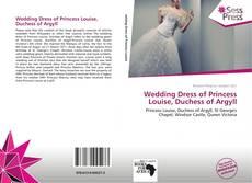 Borítókép a  Wedding Dress of Princess Louise, Duchess of Argyll - hoz