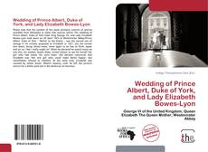 Wedding of Prince Albert, Duke of York, and Lady Elizabeth Bowes-Lyon kitap kapağı
