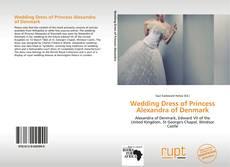 Bookcover of Wedding Dress of Princess Alexandra of Denmark