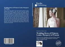 Buchcover von Wedding Dress of Princess Louise Margaret of Prussia