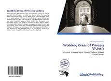 Bookcover of Wedding Dress of Princess Victoria