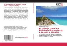 Обложка El paisaje ritual en Quintana Roo en torno a cuevas y cenotes