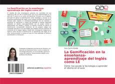 Bookcover of La Gamificación en la enseñanza-aprendizaje del Inglés como LE