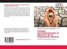Couverture de Límites Constitucionales al Ejercicio de la Explotación Minera