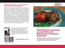 Bookcover of Dietoterapia práctica y resuelta en la Oficina de Farmacia Española