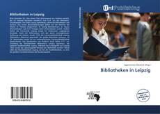 Bookcover of Bibliotheken in Leipzig