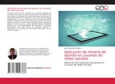 Aplicación de minería de opinión en usuarios de redes sociales kitap kapağı