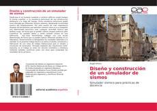 Bookcover of Diseño y construcción de un simulador de sismos