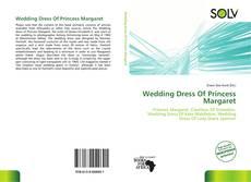 Portada del libro de Wedding Dress Of Princess Margaret