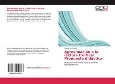 Bookcover of Aproximación a la lectura fruitiva: Propuesta didáctica