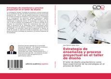 Buchcover von Estrategia de enseñanza y proceso proyectual en el taller de diseño