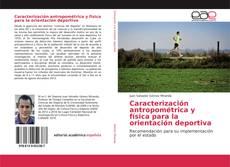Bookcover of Caracterización antropométrica y física para la orientación deportiva