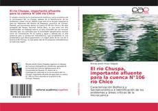 Bookcover of El río Chuspa, importante afluente para la cuenca N°106 río Chico
