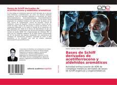 Portada del libro de Bases de Schiff derivadas de acetilferroceno y aldehídos aromáticos