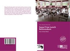 Bookcover of Seoul Free Lunch Referendum