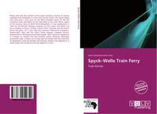Copertina di Spyck–Welle Train Ferry