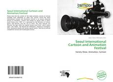 Bookcover of Seoul International Cartoon and Animation Festival