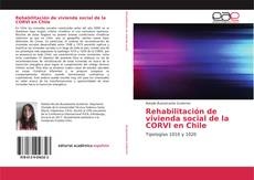 Capa do livro de Rehabilitación de vivienda social de la CORVI en Chile