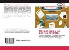 TICs aplicada a las ciencias naturales的封面
