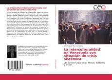 Couverture de La Interculturalidad en Venezuela con situación de crisis sistémica